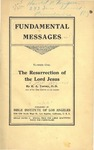 Fundamental Messages No.1 : The Resurrection of the Lord Jesus by R. A. Torrey