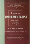 I Am a Fundamentalist: And Other Timely Messages