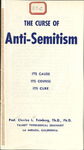 The curse of anti-Semitism : its cause, its course, its cure by Charles Lee Feinberg