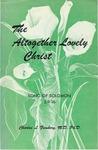 Altogether Lovely Christ : Song of Solomon 5:9-16 by Charles Lee Feinberg