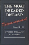 The Most Dreaded Disease: Discouragement by Al Sanders