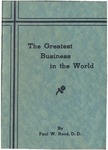 The Greatest Business in the World by Paul W. Rood
