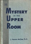 Mystery in the upper room / Faith with works is alive