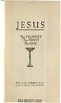 Jesus, the prophet, the priest, the king