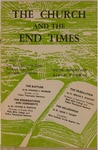 Church and the End Times by Charles Lee Feinberg, Arthur Whiting, Gerald B. Stanton, and Louis T. Talbot