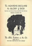 Heavens Declare the Glory of God: Questions and Answers Concerning God's Vast Universe Part 1 by Samuel H. Sutherland and Louis T. Talbot