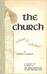 Church: Whence and Whither? by Chester J. Padgett