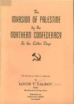 Invasion of Palestine by the Northern Confederacy in the Latter Days by Louis T. Talbot