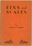 Fins and Scales by Louis T. Talbot