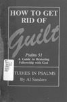 How to get rid of guilt : studies in Psalms