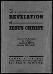 Revelation of Jesus Christ : a series of messages given over station KMPC Beverly Hills, Calif.