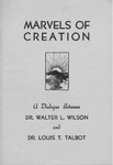 Marvels of Creation (Part 1) : A Dialogue Between Dr. Walter L. Wilson and Dr. Louis T. Talbot