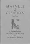 Marvels of Creation (Part 2) : A Dialogue Between Dr. Walter L. Wilson and Dr. Louis T. Talbot