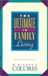 Ultimate in family living : Biola Hour study guide