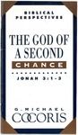 God of a second chance : Jonah 3:1-3