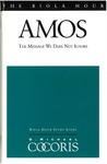 Amos : the message we dare not ignore