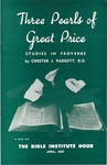 Three Pearls of Great Price : studies in Proverbs