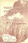 Then Cometh the Harvest