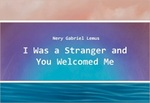 I Was a Stranger and You Welcomed Me : Nery Gabriel Lemus