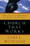 Church that works : your one-stop resource for effective ministry