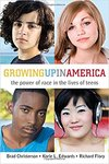 Growing up in America : the power of race in the lives of teens