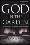 God in the Garden : the story of Billy Graham's first New York crusade