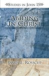 Abiding in Christ : studies in John 15
