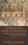 Embracing shared ministry : power and status in the early church and why it matters toda