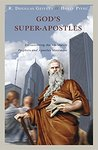 God's super-apostles : encountering the worldwide prophets and apostles movement