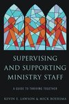 Supervising and supporting ministry staff : a guide to thriving together