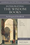 Interpreting the Wisdom books : an exegetical handbook