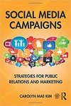 Social media campaigns : strategies for public relations and marketing