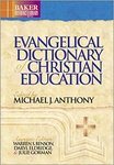 Evangelical dictionary of Christian education by Michael J. Anthony