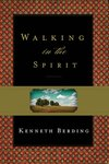Walking in the Spirit by Kenneth Berding