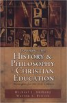 Exploring the history and philosophy of Christian education by Michael J. Anthony
