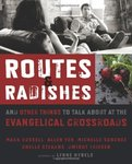 Routes & radishes : and other things to talk about at the evangelical crossroads