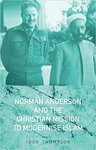 Norman Anderson and the Christian mission to modernize Islam