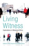 Living witness : explorations in missional ethics