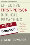 Effective first-person biblical preaching : the steps from text to narrative sermon