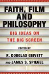 Faith, film and philosophy : big ideas on the big screen
