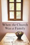 When the church was a family by Joseph H. Hellerman