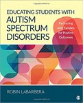 Educating students with autism spectrum disorders : partnering with families for positive outcomes