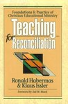 Teaching for reconciliation : foundations and practice of Christian educational ministry