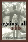 Against all odds : the struggle for racial integration in religious organizations