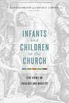 Infants and children in the church : five views on theology and ministry