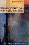 Thriving churches in the twenty-first century : 10 life-giving systems for vibrant ministry