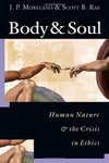 Body & soul : human nature & the crisis in ethics