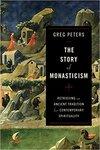Story of monasticism : retrieving an ancient tradition for contemporary spirituality