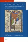 Companion to priesthood and Holy Orders in the Middle Ages