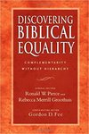 Discovering biblical equality : complementarity without hierarchy